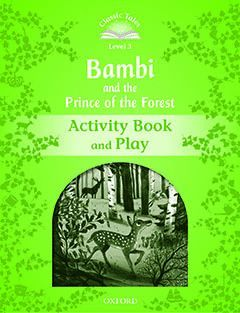 CLASSIC TALES 3 : BAMBI, A LIFE IN THE WOODS ACTIVITY BOOK & PLAY (2ND EDITION)