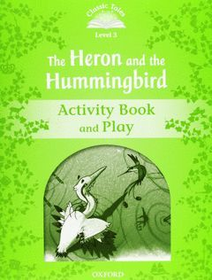 CT3 (2ND EDITION) THE HERON AND THE HUMMINGBIRD ACTIVITY BOOK AND PLAY