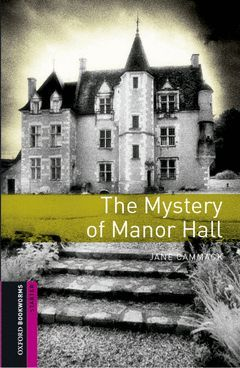 THE MYSTERY OF MANOR HALL WITH AUDIO CD (OBL STARTER)
