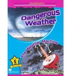 MACMILLAN CHILDREN'S READERS: LEVEL 5: DANGEROUS WEATHER / THE WEATHER MACHINE