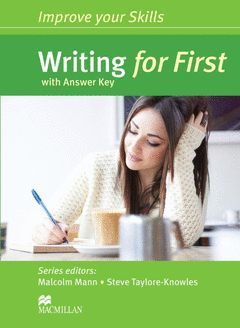 IMPROVE YOUR SKILLS. WRITING FOR FIRST (FCE) - STUDENT'S BOOK WITH ANSWERS