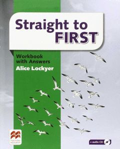 STRAIGHT TO FIRST WORKBOOK +KEY