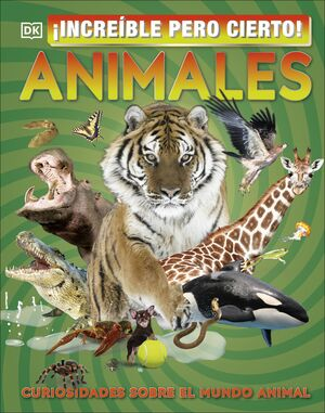 INCREIBLE PERO CIERTO ANIMALES