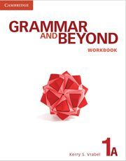 GRAMMAR AND BEYOND LEVEL 1 WORKBOOK A