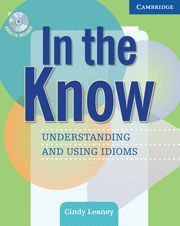 IN THE KNOW STUDENT'S BOOK + ANSWERS + AUDIO CD