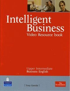 INTELLIGENT BUSINESS UPPER INTERMEDIATE VIDEO RESOURCE BOOK