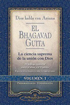 DIOS HABLA CON ARJUNA. LA CIENCIA SUPREMA DE LA UNION CON DIOS