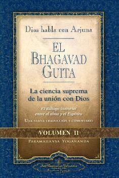 BHAGAVAD GUITA.DIOS HABLA CON ARJUNA VOL.II