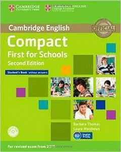 COMPACT FIRST FOR SCHOOLS STUDENTS WITHOUT ANSWERS SECOND EDITION