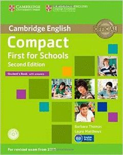 COMPACT FIRST FOR SCHOOLS STUDENTS WITH ANSWERS SECOND EDITION