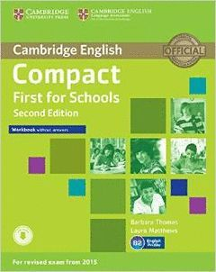 COMPACT FIRST FOR SCHOOLS WORKBOOK WITHOUT ANSWERS SECOND EDITION