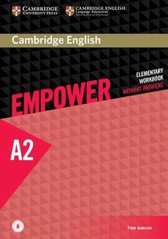 CAMBRIDGE ENGLISH EMPOWER ELEMENTARY. WORKBOOK WITHOUT ANSWERS WITH DOWNLOADABLE