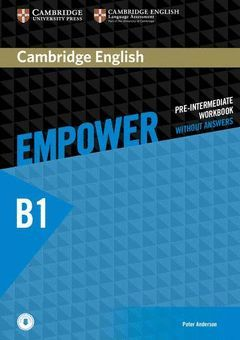 CAMBRIDGE ENGLISH EMPOWER PRE-INTERMEDIATE. WORKBOOK WITHOUT ANSWERS WITH DOWNLO