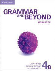 GRAMMAR AND BEYOND LEVEL 4 WORKBOOK B