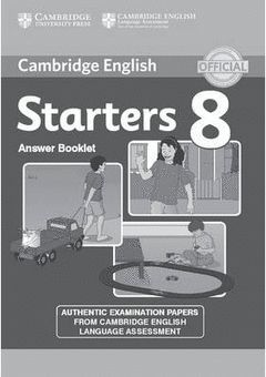 CAMBRIDGE ENGLISH YOUNG LEARNERS ENGLISH TESTS STARTERS 8 ANSWER BOOKLET