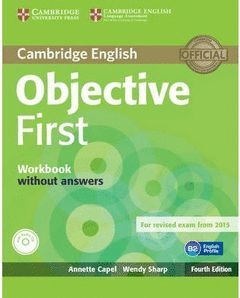 OBJECTIVE FIRST WORKBOOK WITHOUT ANSWERS WITH AUDIO CD 4TH EDITION