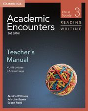 ACADEMIC ENCOUNTERS LEVEL 3 TEACHER'S MANUAL READING AND WRITING 2ND EDITION