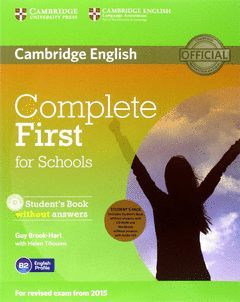 COMPLETE FIRST FOR SCHOOLS STUDENT'S PACK (STUDENT'S BOOK WITHOUT ANSWERS WITH C