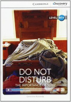 CAMBRIDGE DISCOVERY A1+ - DON NOT DISTURB: THE IMPORTANCE OF SLEEP. BOOK WITH ON