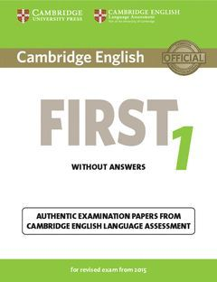 CAMBRIDGE ENGLISH: FIRST (FCE) 1 (2015 EXAM) STUDENT'S BOOK WITHOUT ANSWERS