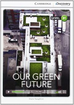 CAMBRIDGE DISCOVERY B1 - OUR GREEN FUTURE. BOOK WITH ONLINE ACCESS