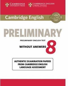 CAMBRIDGE ENGLISH: PRELIMINARY (PET) 8 STUDENT'S BOOK WITHOUT ANSWERS