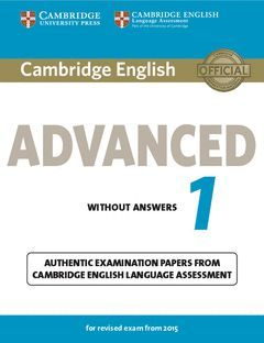CAMBRIDGE ENGLISH: ADVANCED (CAE) 1 (2015 EXAM) STUDENT'S BOOK WITHOUT ANSWERS