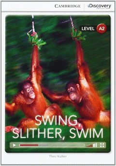 CAMBRIDGE DISCOVERY A2 - SWING, SLITHER, SWIM. BOOK WITH ONLINE ACCESS
