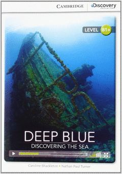 CAMBRIDGE DISCOVERY B1+ - DEEP BLUE: DISCOVERING THE SEA. BOOK WITH ONLINE ACCES