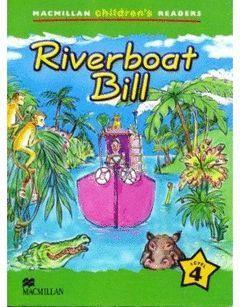 RIVERBOAT BILL  ( ED. 2013 )  * MACMILLAN CHILDREN´S READERS LEVEL 4 *