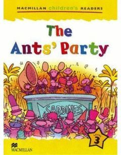 THE ANTS'S PARTY (PRIMARY 3) - CHILDREN'S READERS