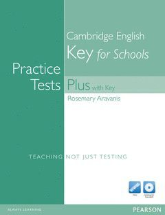 KET FOR SCHOOLS PRACTICE TESTS PLUS WITH KEY