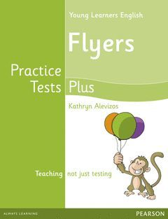 YOUNG LEARNERS FLYERS PRACTICE TESTS PLUS STUDENT'S BOOK