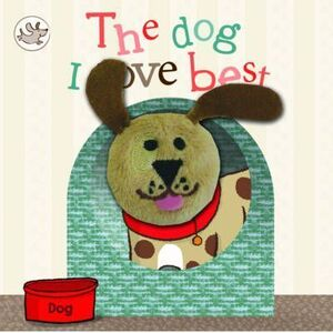 THE DOG I LOVE BEST
