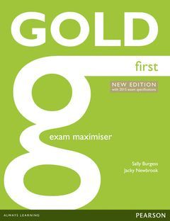 GOLD FIRST (2015 EXAM) EXAM MAXIMIZER WITH ONLINE AUDIO AND WITHOUT KEY