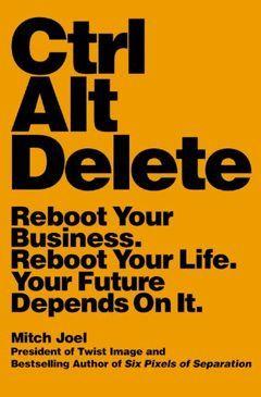 CTRL ALT DELETE REBOOT YOUR BUSINESS