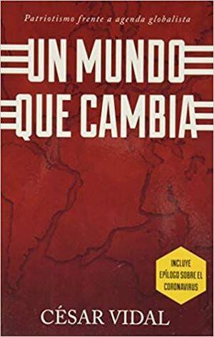 UN MUNDO QUE CAMBIA: EL PATRIOTISMO FRENTE A UNA AGENDA GLOBALISTA