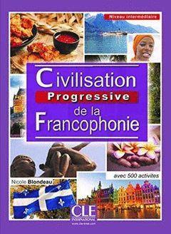 CIVILISATION PROGRESSIVE DE LA FRANCOPHONIE. INTERMÉDIAIRE