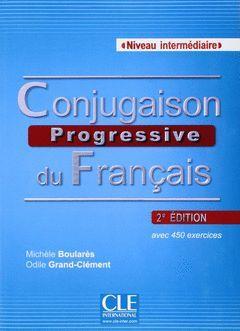 CONJUGAISON PROGRESSIVE DU FRANÇAIS + CD. NIVEAU INTERMÉDIAIRE. 2ÈME ÉDITION