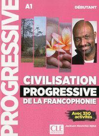 CIVILISATION PROGRESSIVE DE LA FRANCOPHONIE - NIVEAU DEBUTANT - LIVRE - 2º EDITI
