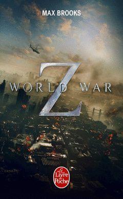 WORLD WAR Z. UNE HISTOIRE ORALE DE LA GUERRE DES ZOMBIES
