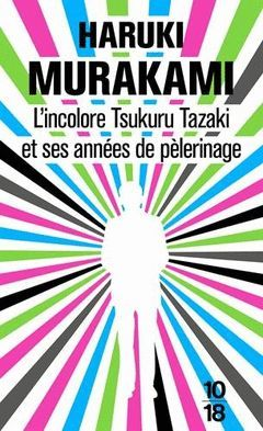 L'INCOLORE TSUKURU TAZAKI ET SES ANNÉES