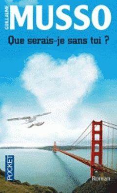 QUE SERAIS-JE SANS TOI