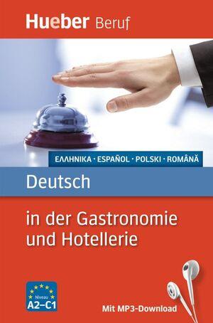 DEUTSCH IN DER GASTRONOMIE UND HOTELLERIE. NIVEAU A2-C1. MIT MP3-DOWNLOAD