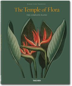 THE TEMPLE OF FLORA.ROBERT JOHN THORNTON.TASCHEN