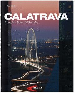 CALATRAVA. COMPLETE WORKS 1979 - TODAY