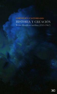 HISTORIA Y CREACION (TEXTOS FILOSOFICOS INEDITOS 1945-1967)