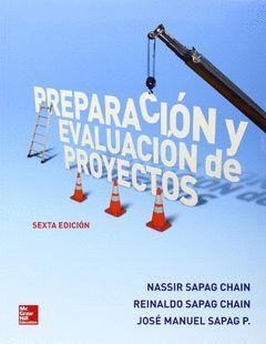 PREPARACIÓN Y EVALUACIÓN DE PROYECTOS (6ª ED.)