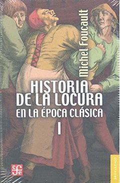 HISTORIA DE LA LOCURA I EN LA EPOCA CLASICA.FCE