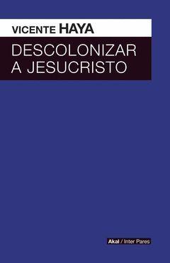 DESCOLONIZAR A JESUCRISTO